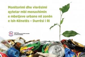 Monitorimi dhe vleresimi qytetar mbi menaxhimin e mbetjeve urbane ne zonen e Ish-Kenetes